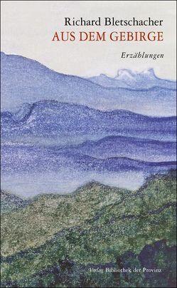 Aus dem Gebirge von Bletschacher,  Richard