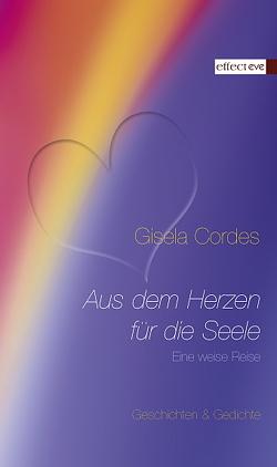 """Aus dem Herzen für die Seele von Cordes,  Gisela, Kling,  Eve M, Küstenmacher,  Werner """"Tiki"""""""