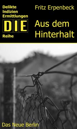 Aus dem Hinterhalt von Erpenbeck,  Fritz