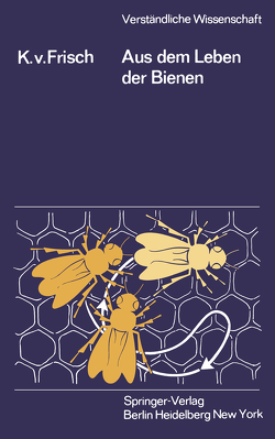 Aus dem Leben der Bienen von Frisch,  Karl v.
