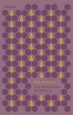 Aus dem Leben der Bienen von Daumer,  Karl, Roth,  Gerhard, von Frisch,  Karl