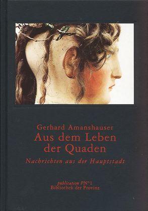 Aus dem Leben der Quaden von Amanshauser,  Gerhard, Hoeller,  Hans