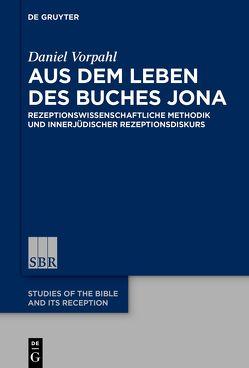 Aus dem Leben des Buches Jona von Vorpahl,  Daniel