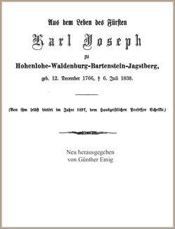 Aus dem Leben des Fürsten Karl Joseph zu Hohenlohe-Waldenburg-Bartenstein-Jagstberg, von ihm selbst diktiert von Fürst zu Hohenlohe-Waldenburg-Bartenstein-Jagstberg,  Karl Joseph