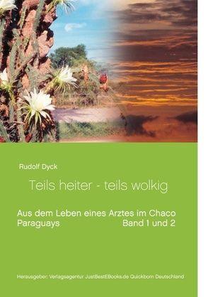 Aus dem Leben eines Arztes im Chaco Buch 1 und 2 von Dück Sawatzky,  Rudolf, Dyck,  Rudolf