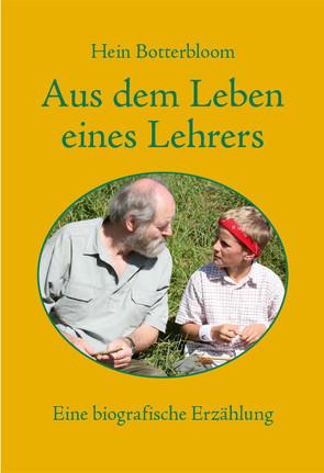 Aus dem Leben eines Lehrers von Benjes,  Heinrich