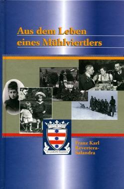 Aus dem Leben eines Mühlviertlers von Revertera-Salandra,  Franz K, Schiffkorn,  Elisabeth