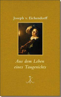Aus dem Leben eines Taugenichts von Koopmann,  Helmut, von Eichendorff,  Joseph