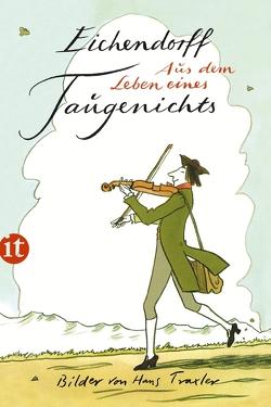 Aus dem Leben eines Taugenichts von Eichendorff,  Joseph von, Traxler,  Hans