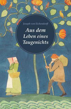 Aus dem Leben eines Taugenichts (Nikol Classics) von Eichendorff,  Joseph von