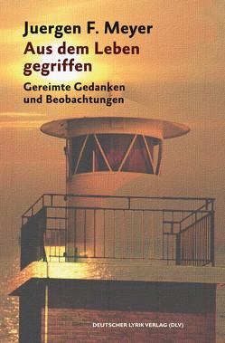 Aus dem Leben gegriffen von Meyer,  Juergen F.