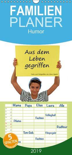 Aus dem Leben gegriffen – Familienplaner hoch (Wandkalender 2019 <strong>21 cm x 45 cm</strong> hoch) von Eppele,  Klaus
