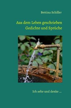 Aus dem Leben geschrieben – Gedichte und Sprüche von Schiller,  Bettina