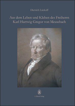Aus dem Leben und Kleben des Freiherrn Karl Hartwig Gregor von Meusebach von Lückoff †,  Dietrich