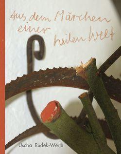 Aus dem Märchen einer heilen Welt von Rudek-Werlé,  Uscha