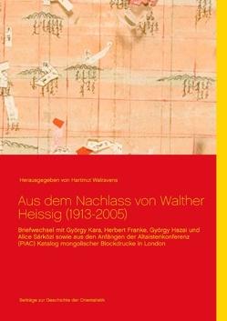 Aus dem Nachlass von Walther Heissig (1913-2005) von Walravens,  Hartmut