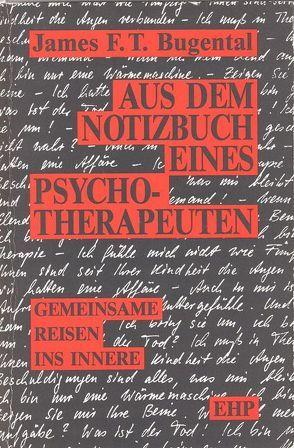 Aus dem Notizbuch eines Psychotherapeuten von Bugental,  James F, Orpin,  Angelika
