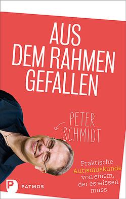 Aus dem Rahmen gefallen von Schmidt,  Peter