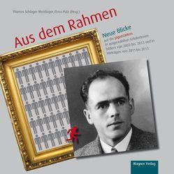 Aus dem Rahmen von Goss-Mayr,  Hildegard, Lehner,  Gerold, Putz,  Erna, Scheuer,  Manfred, Schlager-Weidinger,  Thomas