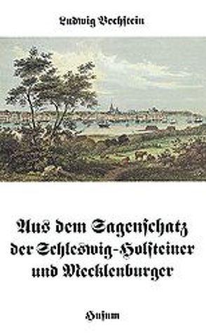 Aus dem Sagenschatz der Schleswig-Holsteiner und Mecklenburger von Bechstein,  Ludwig, Möhrig,  Wolfgang