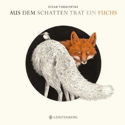 Aus dem Schatten trat ein Fuchs von Turkowski,  Einar
