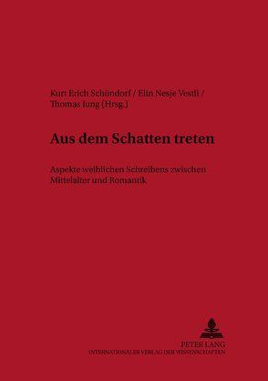 Aus dem Schatten treten von Jung,  Thomas, Nesje Vestli,  Elin, Schöndorf,  Kurt Erich