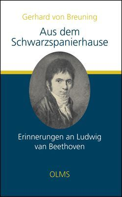 Aus dem Schwarzspanierhause. Erinnerungen an Ludwig van Beethoven. von Breuning,  Gerhard Von