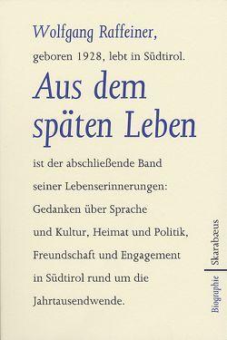 Aus dem späten Leben von Raffeiner,  Wolfgang