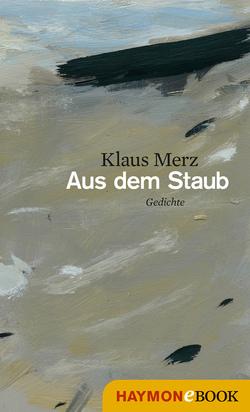 Aus dem Staub von Merz,  Klaus