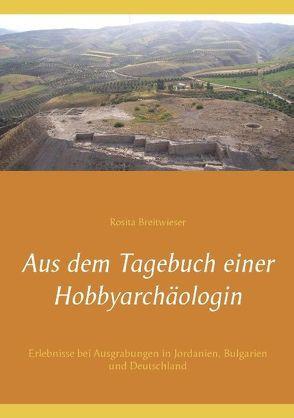 Aus dem Tagebuch einer Hobbyarchäologin von Breitwieser,  Rosita