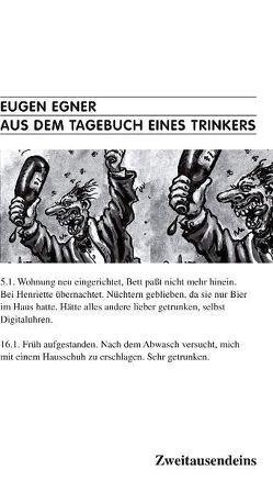 Aus dem Tagebuch eines Trinkers von Egner,  Eugen