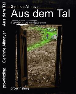 Aus dem Tal von Allmayer,  Gerd, Allmayer,  Gerlinde, Faistauer,  Max