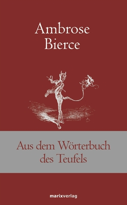 Aus dem Wörterbuch des Teufels von Bierce,  Ambrose, Siefener,  Dr. Michael