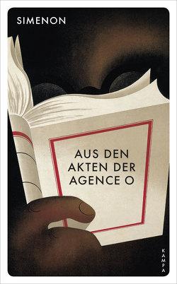 Aus den Akten der Agence O von Kampa,  Daniel, Röckel,  Susanne, Simenon,  Georges