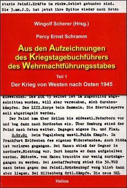 Aus den Aufzeichnungen des Kriegstagebuchführers des Wehrmachtführungsstabes von Scherer,  Wingolf, Schramm,  Percy Ernst