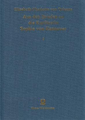 Aus den Briefen der Herzogin Elisabeth Charlotte von Orleans an die Kurfürstin Sophie von Hannover von Bodemann,  Eduard