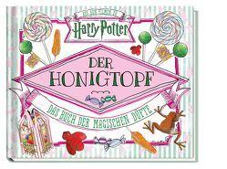 Aus den Filmen zu Harry Potter: Der Honigtopf – Das Buch der magischen Düfte von Ballard,  Jenna, Knesl,  Barbara, Pendergrass,  Daphne