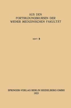 Aus den Internationalen Fortbildungskursen der Wiener Medizinischen Fakultät von Medizinische Fakultät, Universität Wien