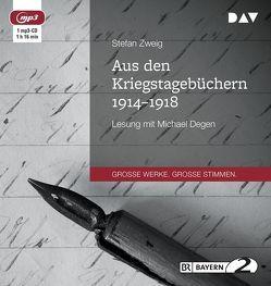 Aus den Kriegstagebüchern 1914-1918 von Degen,  Michael, Zweig,  Stefan