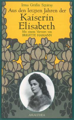 Aus den letzten Jahren der Kaiserin Elisabeth von Sztáray,  Irma Gräfin