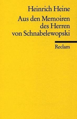 Aus den Memoiren des Herren von Schnabelewopski von Heine,  Heinrich
