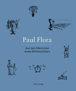 Aus den Memoiren eines Mittelschülers von Bibliothek des Tiroler Landesmuseums Ferdinandeum,  Innsbruck, Flora,  Paul, Pereña,  Helena, Sila,  Roland