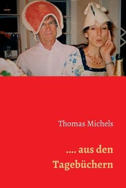 … aus den Tagebüchern von Michels,  Thomas