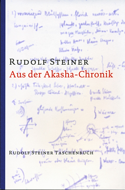 Aus der Akasha-Chronik von Steiner,  Rudolf