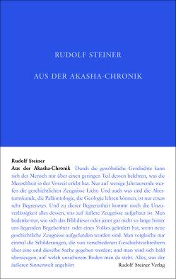 Aus der Akasha-Chronik von Rudolf Steiner Nachlassverwaltung, Steiner,  Rudolf