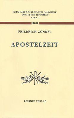 Aus der Apostelzeit von Dräger,  Matthias, Zündel,  Friedrich