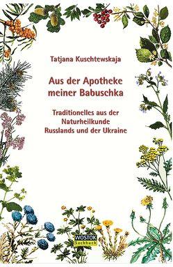 Aus der Apotheke meiner Babuschka von Kuschtewskaja,  Jana, Kuschtewskaja,  Tatjana