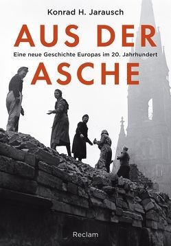 Aus der Asche von Bossier,  Ulrich, Jarausch,  Konrad H.