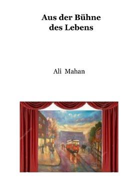 Aus der Bühne des Lebens von Mahan,  Ali