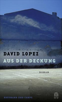 Aus der Deckung von Fock,  Holger, Lopez,  David, Müller,  Sabine